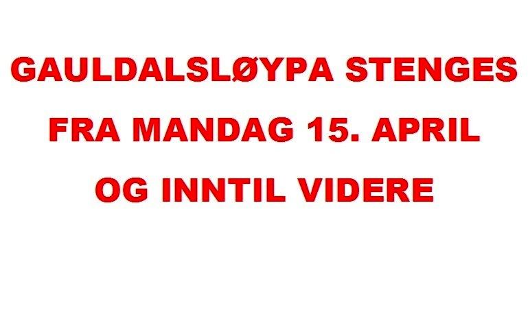 Gauldalsløypa stengt fra 15. april og inntil videre