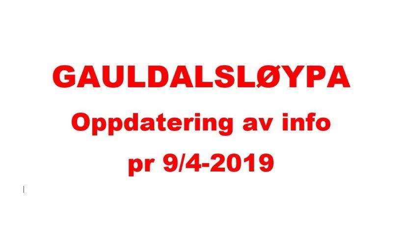 GAULDALSLØYPA – Oppdatering pr 9/4-2019